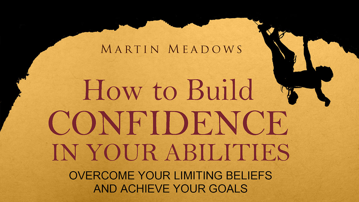 How to Build Confidence in Your Abilities Video Course
